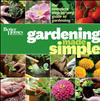 Better Homes & Gardens Gardening Made Simple: The Complete Step-by-Step Guide to Gardening