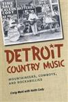 Detroit Country Music: Mountaineers, Cowboys, and Rockabillies