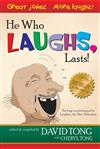He Who Laughs, Lasts!