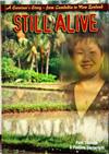 Still Alive: A Survivor's Story : from Cambodia to New Zealand