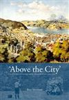 'Above the City': A History of Otago Boys' High School 1863-2013