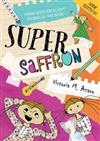 Super Saffron: Three Quite Excellent Stories in One Book