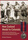 New Zealand Medal To Colonials : Detailed Medal Rolls Of Officers And Men In Colonial Units Who Received The New Zealand Medal For Service In The New Zealand Wars 1845-1872