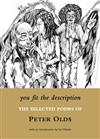 You Fit the Description: The Selected Poems of Peter Olds