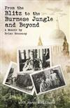 From the Blitz to the Burmese Jungle and Beyond: a Memoir by Hennessy