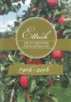 Ettrick Fruitgrowers Association Inc, 1916-2016: The History Of Fruitgrowing, The People, Orchards And Places In The Ettrick District