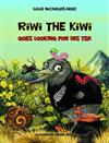Riwi the Kiwi Goes Looking for His Tea