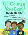 Of Course you Can/Ka Taea Tonu e Koe