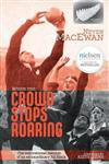 When the Crowd Stops Roaring: The inspirational memoir of an extraordinary All Black