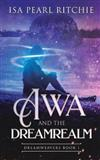 Awa and the Dreamrealm: Dreamweavers Book 1