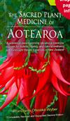 The Sacred Plant Medicine of Aotearoa Volume 1 (Revised & Expanded 2nd edition