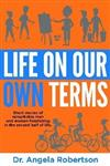 Life On Our Own Terms: Short Stories of Remarkable Men and Women Flourishing in the Second Half of Life