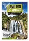 Hamilton & Waikato 100+ Outdoor Adventures: The Ultimate Family Guidebook