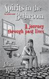 Spirits in the Bathroom: A journey through past lives