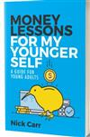 Money Lessons for My Younger Self: a Guide for Young Adults