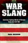 War Slang: American Fighting Words & Phrases Since the Civil War