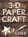 3-D Paper Craft: Create Fun Paper Cut-Outs From Simple Drawing Paper