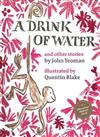 A Drink of Water: and other stories