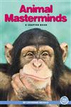 Animal Masterminds: A Chapter Book