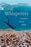 Coral Whisperers: Scientists on the Brink