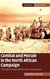 Cambridge Military Histories: Combat and Morale in the North African Campaign: The Eighth Army and the Path to El Alamein