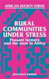 Rural Communities under Stress: Peasant Farmers and the State in Africa