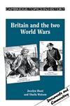 Cambridge Topics in History: Britain and the Two World Wars