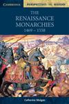 The Renaissance Monarchies: 1469-1558