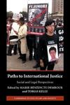 Paths to International Justice: Social and Legal Perspectives