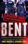 Bent Uncensored: Australia's Crooked Cops