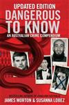Dangerous to Know Updated Edition: An Australasian Crime Compendium