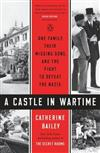 A Castle in Wartime: One Family, Their Missing Sons, and the Fight to Defeat the Nazis