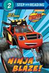 Ninja Blaze! (Blaze and the Monster Machines)