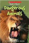 Scholastic True or False: Dangerous Animals