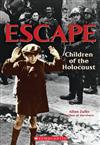 Escape: Children of the Holocaust: Children of the Holocaust