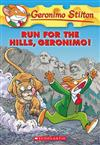 Geronimo Stilton: #47 Run for the Hills Geronimo!