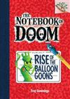 Rise of the Balloon Goons: A Branches Book (the Notebook of Doom #1), Volume 1