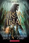 The Iron Trial (Magisterium #1), Volume 1