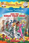 Thea Stilton: #18 Thea Stilton and the Great Tulip Heist