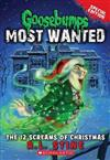 Goosebumps Most Wanted Special Edition: #2 12 Screams of Christmas