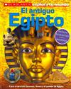 Scholastic Explora Tu Mundo: El Antiguo Egipto (Ancient Egypt): (spanish Language Edition of Scholastic Discover More: Ancient Egypt)