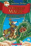 Geronimo Stilton and the Kingdom of Fantasy: #8 The Hour of Magic