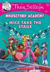 Thea Stilton Mouseford Academy: #7 Mice Take the Stage