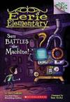 Sam Battles the Machine!: A Branches Book (Eerie Elementary #6), Volume 6