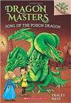 Song of the Poison Dragon: Branches Book (Dragon Masters #5), Volume 5
