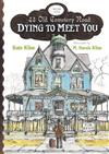 Dying to Meet You: 43 Old Cemetery Road, Bk1