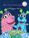 Our New Solar System: A Puppet Show.