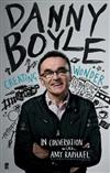 Danny Boyle: Authorised Edition