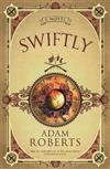 Swiftly: A Novel