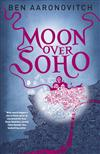 Moon Over Soho: The Second Rivers of London novel